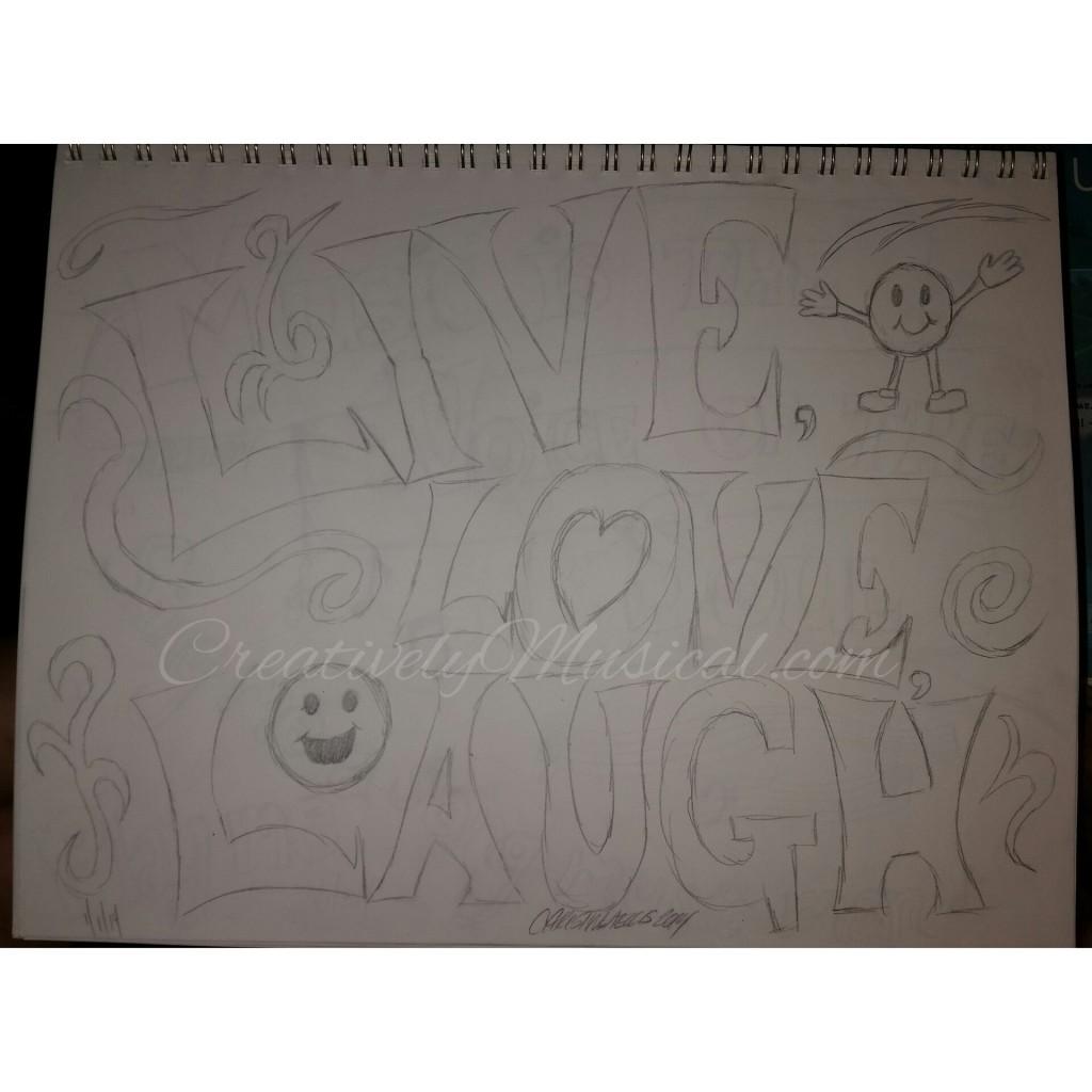 Live Love Laugh Pencil Version by Christine A Ellis/CreativelyMusical.com